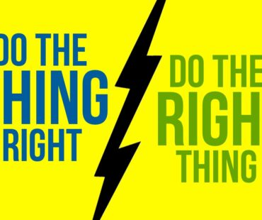 Doing right things or doing things right – which helps you grow?